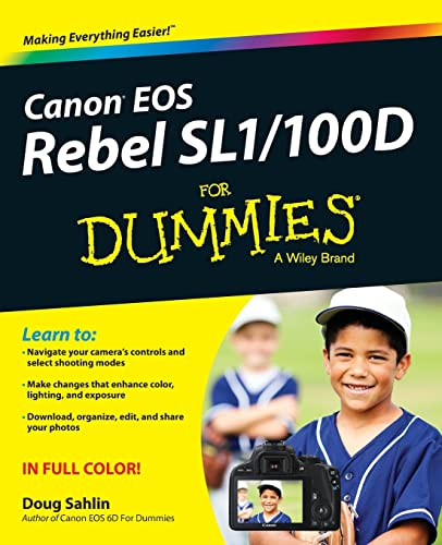 Canon EOS Rebel Sl1/100d for Dummies (For Dummies Series)