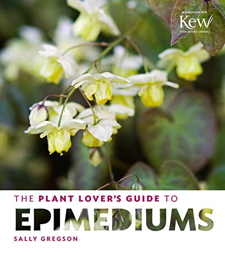 Plant Lover's Guide to Epimediums von Timber Press