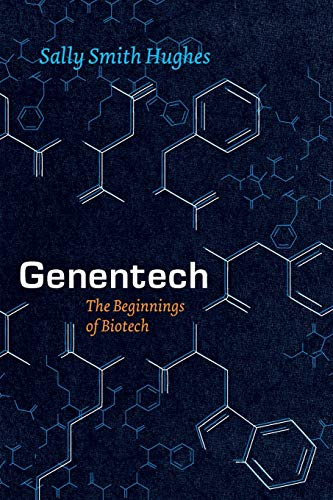 Genentech: The Beginnings of Biotech (Synthesis) von University of Chicago Press