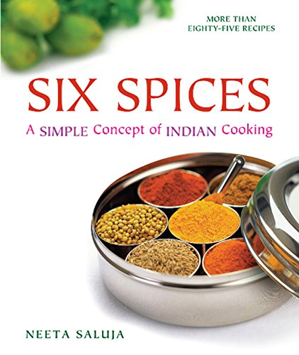 Six Spices: A Simple Concept of Indian Cooking von Abbeville Press