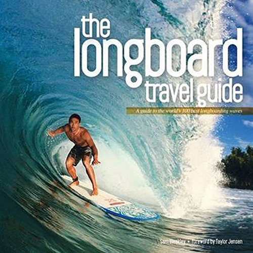 Longboard Travel Guide: A Guide to the World's 100 Best Longboarding Waves von Orca Books