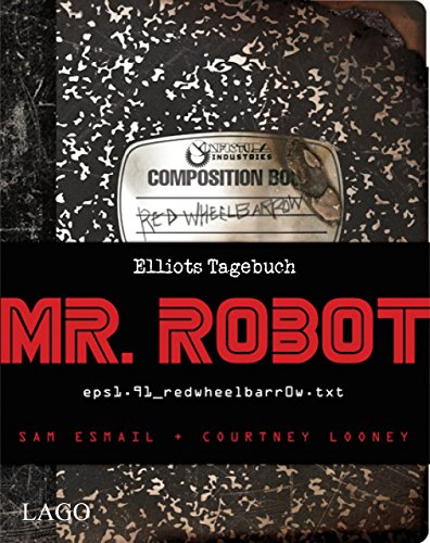 Mr. Robot Red Wheelbarrow: Eps1.91 redwheelbarr0w.Txt von Lago