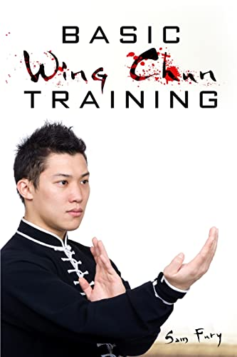 Basic Wing Chun Training: Wing Chun For Street Fighting and Self Defense von Survival Fitness Plan