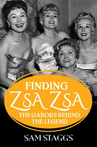 Finding Zsa Zsa: The Gabors behind the Legend von Kensington