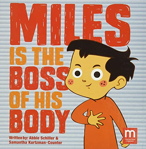 Miles Is the Boss of His Body (Safety) von MOTHER CO