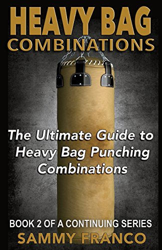 Heavy Bag Combinations: The Ultimate Guide to Heavy Bag Punching Combinations (Heavy Bag Training Series, Band 2) von Contemporary Fighting Arts, LLC