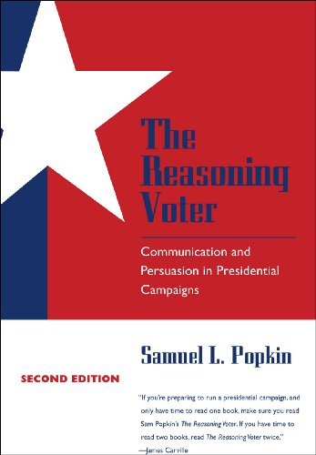 The Reasoning Voter: Communication and Persuasion in Presidential Campaigns von University of Chicago Press