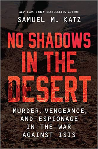 No Shadows in the Desert: Murder, Vengeance, and Espionage in the War Against ISIS von HANOVER SQUARE