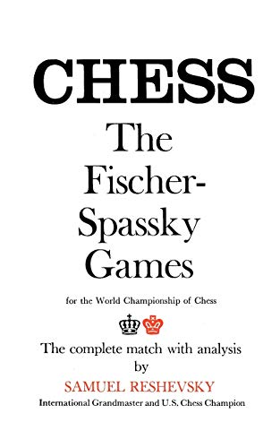 Reshevsky on the Fischer-Spassky Games for the World Championship of Chess von Ishi Press