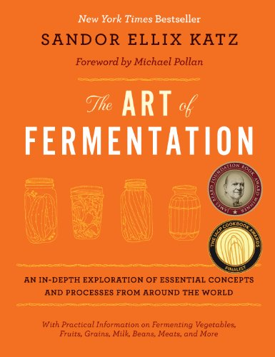 The Art of Fermentation: An In-depth Exploration of Essential Concepts and Processes from Around the World von Chelsea Green Publishing