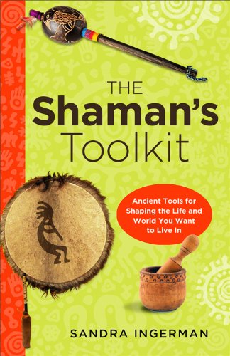 The Shaman's Toolkit: Ancient Tools for Shaping the Life and World You Want to Live in von WEISER BOOKS