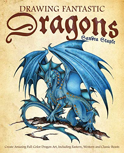 Drawing Fantastic Dragons: Create Amazing Full-Color Dragon Art, including Eastern, Western and Classic Beasts von Ulysses Press