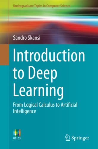 Introduction to Deep Learning: From Logical Calculus to Artificial Intelligence (Undergraduate Topics in Computer Science) von Springer