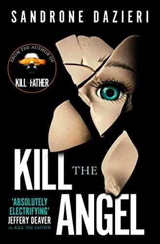 Dazieri, S: Kill The Angel (Caselli & Torre 2) von Simon & Schuster Uk