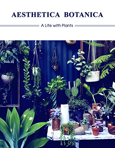 Aesthetica Botanica: A Life with Plants von Gingko Press GmbH