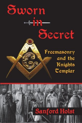 Sworn in Secret: Freemasonry and the Knights Templar von Santorini Publishing