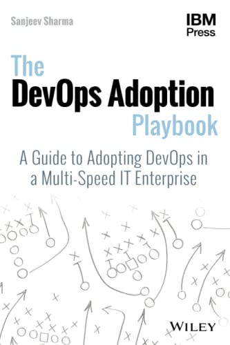 The DevOps Adoption Playbook: A Guide to Adopting DevOps in a Multi-Speed IT Enterprise von Wiley