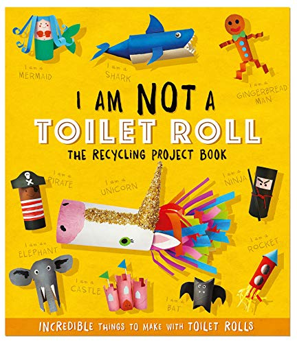 Stanford, S: I Am Not A Toilet Roll - The Recycling Project (Recycling Project Books) von Carlton Kids