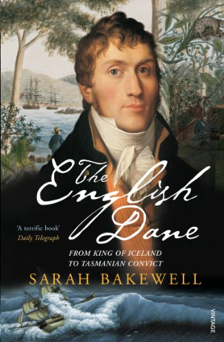 The English Dane: From King of Iceland to Tasmanian Convict: A Story of Empire and Adventure