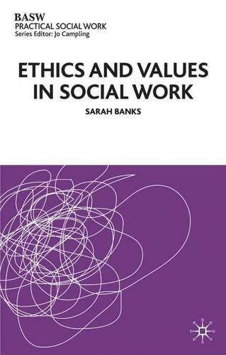 Ethics and Values in Social Work (British Association of Social Workers (BASW) Practical Social Work) von Palgrave Macmillan