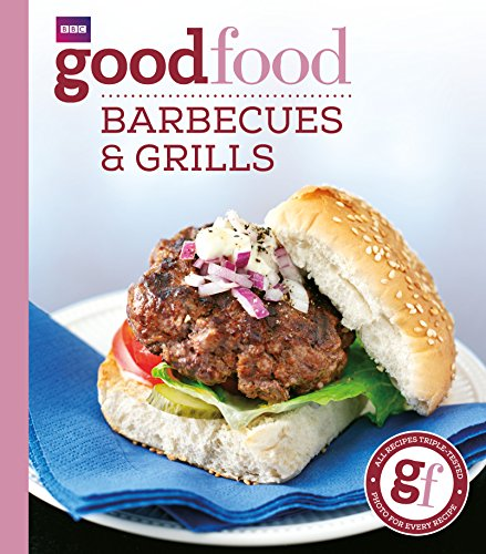 Good Food: 101 Barbecues and Grills: Triple-tested Recipes von BBC Books