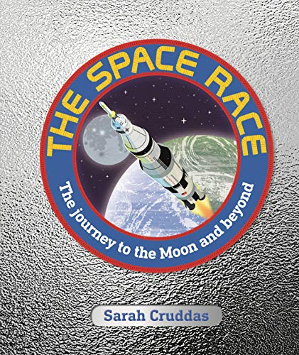 The Space Race: The Journey to the Moon and Beyond von Dorling Kindersley Ltd