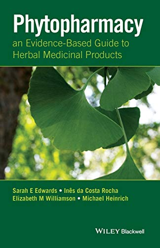 Phytopharmacy - an Evidence-Based Guide to Herbal Medicinal Products von Wiley-Blackwell