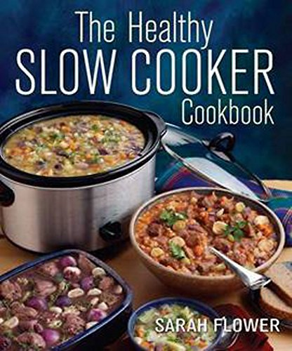 The Healthy Slow Cooker Cookbook von How To Books