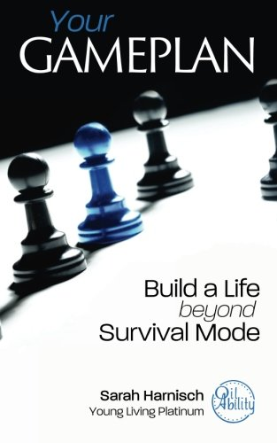 Your Gameplan: Build a Life beyond Survival Mode von CreateSpace Independent Publishing Platform