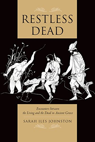 Restless Dead - Encounters between the Living and the Dead in Ancient Greece von University of California Press