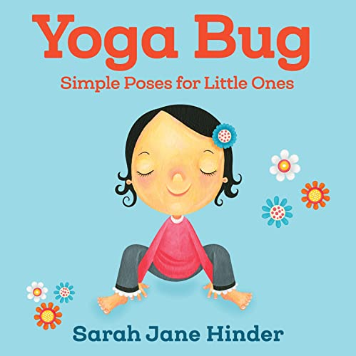 Yoga Bug: Simple Poses for Little Ones (Yoga Bug Board Book) von Sounds True Inc