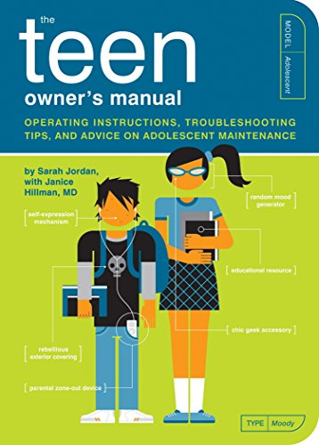 The Teen Owner's Manual: Operating Instructions, Trouble-Shooting Tips, and Advice on Adolescent Maintenance (Owner's and Instruction Manual, Band 11) von Quirk Books
