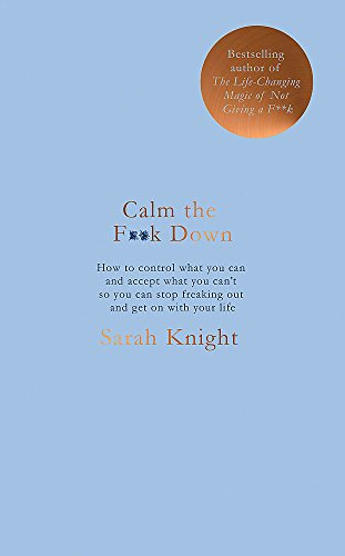 Calm the F**k Down (A No F*cks Given Guide) von Quercus Publishing Plc