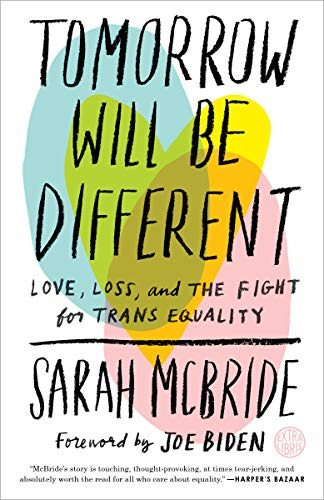 Tomorrow Will Be Different: Love, Loss, and the Fight for Trans Equality von Three Rivers Press