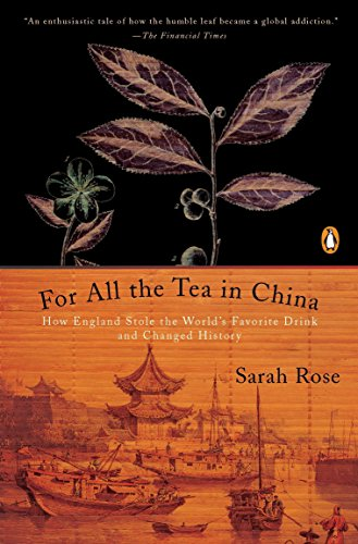 For All the Tea in China: How England Stole the World's Favorite Drink and Changed History von Penguin Books