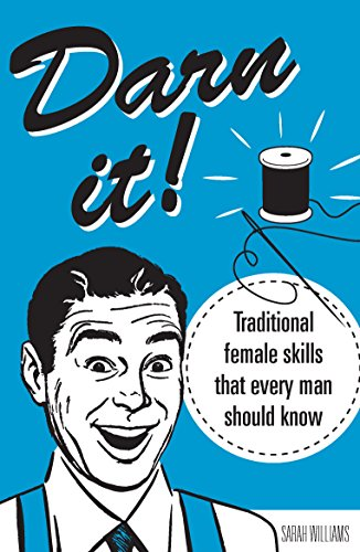 Darn It!: Traditional Female Skills That Every Man Should Know von Boxer