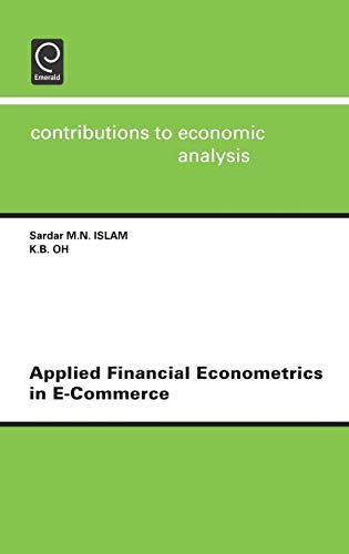 Applied Financial Econometrics in E-Commerce (Contributions to Economic Analysis,) von Elsevier LTD, Oxford