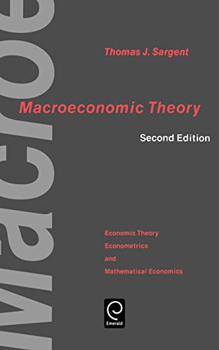Macroeconomic Theory (Economic Theory, Econometrics, & Mathematical Economics) (ECONOMIC THEORY, ECONOMETRICS, AND MATHEMATICAL ECONOMICS)