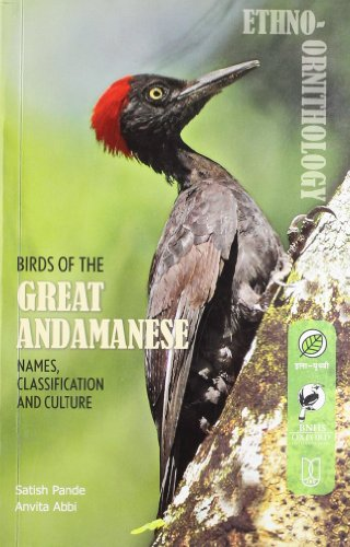 Birds of the Great Andamanese: Names, Classification and Culture von OUP India
