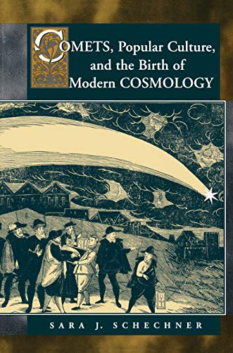 Comets, Popular Culture, and the Birth of Modern Cosmology von Princeton University Press