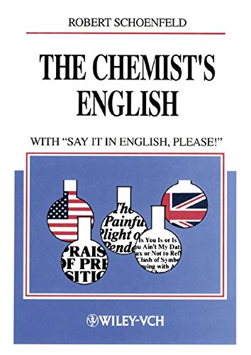 "The Chemist's English: with ""Say It in English, Please!"" (Chemistry)"