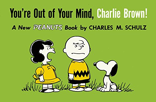 You're Out of Your Mind, Charlie Brown!: A New Peanuts Book von Titan Comics