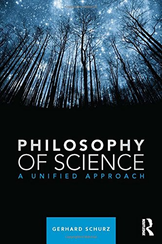 Philosophy of Science: A Unified Approach