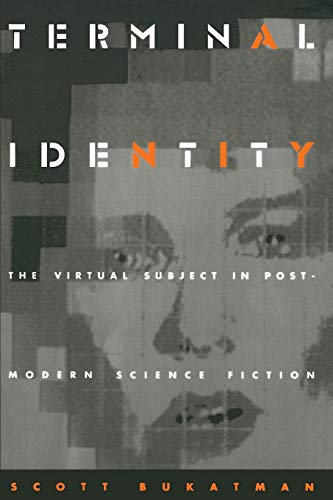 Terminal Identity: The Virtual Subject in Postmodern Science Fiction von Duke University Press
