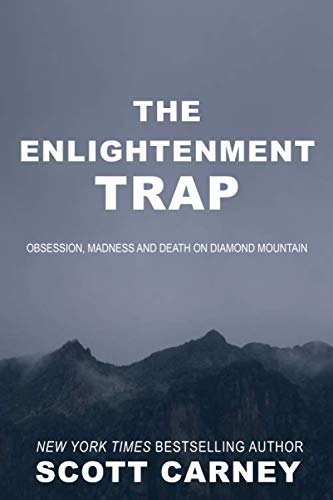 The Enlightenment Trap: Obsession, Madness and Death on Diamond Mountain von Foxtopus Ink