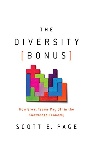 The Diversity Bonus: How Great Teams Pay Off in the Knowledge Economy (Our Compelling Interests) von Princeton University Press