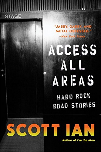 Access All Areas: Stories from a Hard Rock Life von Da Capo Press