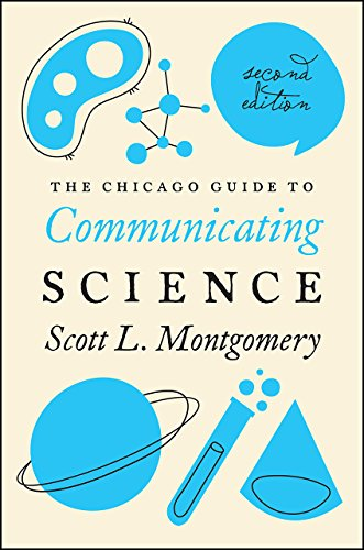 The Chicago Guide to Communicating Science: Second Edition (Chicago Guides to Writing, Editing, and Publishing) von University of Chicago Press
