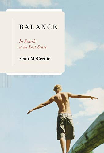 Balance: In Search of the Lost Sense von Little Brown and Company