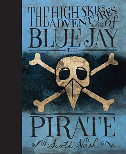 The High Skies Adventures of Blue Jay the Pirate von Candlewick